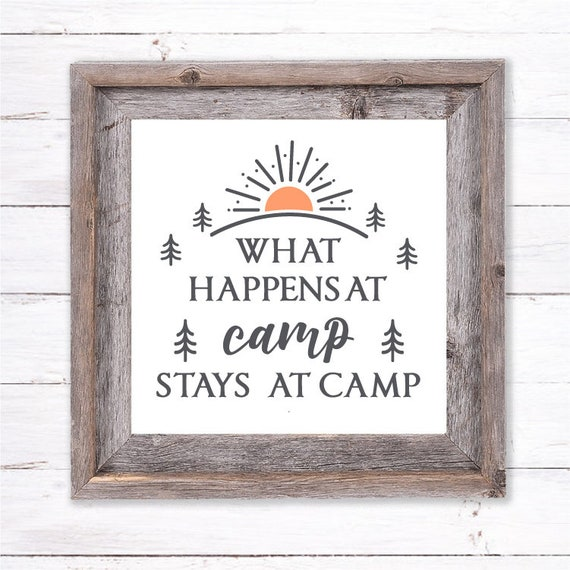 What Happens At Camp Stays At Camp Svg For Signs Camp Svg Etsy