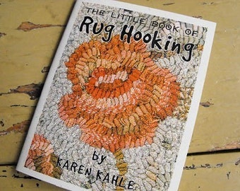 Rug Hooking instructions by Karen Kahle//Little Book Of Rug Hooking//how to make hooked rugs//illustrated