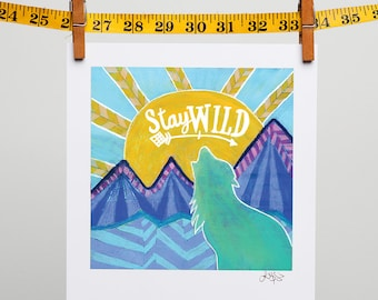 "Stay Wild Baby - Mountain Art - Howling Wolf - Kids Room Decor - Baby Room - Baby Nursery - ""Baby Shower Gift"""