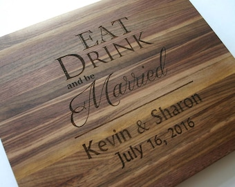 Personalized Walnut Cutting Board Eat Drink and be Married Wedding Gift Engraved Cutting Board Names Date