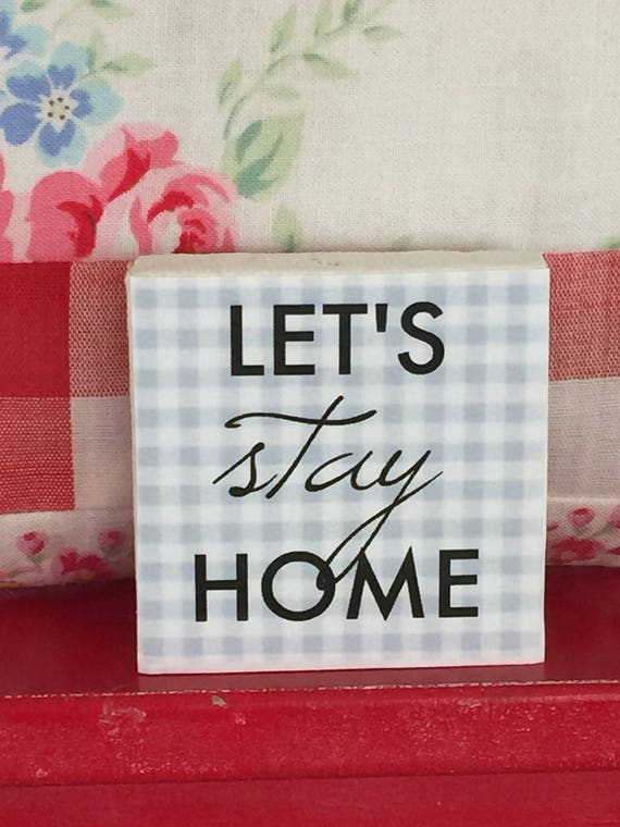 """Let's Stay Home Art sign Canvas 2"""" x 2"""""""