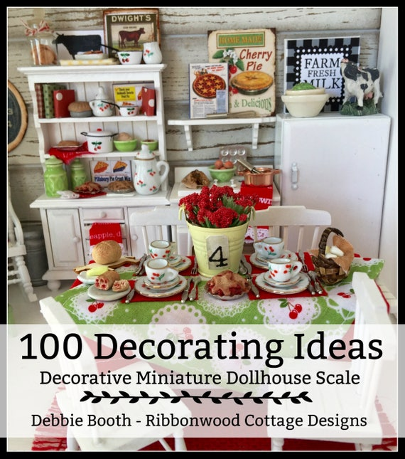 100 Decorating Ideas Decorative Miniature Dollhouse Scale - Ebook