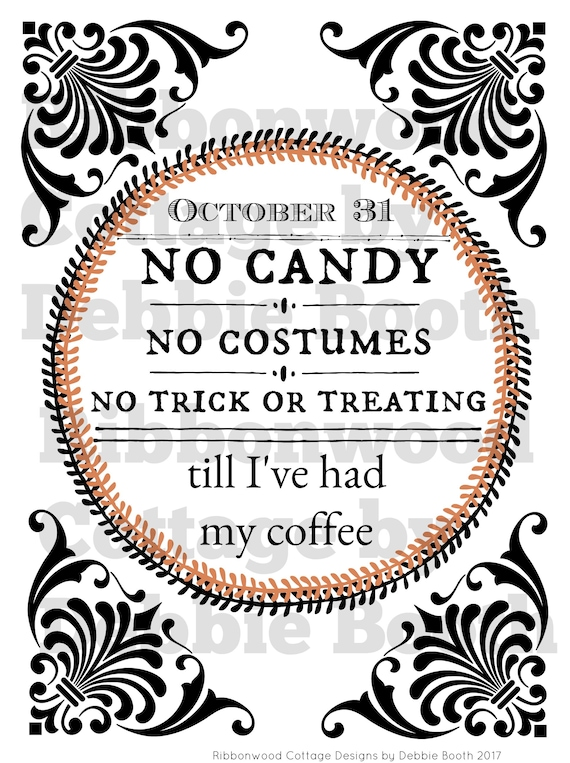 "Halloween Printable - No Candy, No Costumes, No Trick or Treating...till Coffee! 8"" x 10"" Print and Frame"