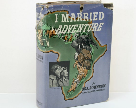 I Married Adventure by Oso Johnson 1940 1st Edition Zebra Cloth Hard Cover with DJ