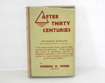 After Thirty Centuries Book by Frederic Wood, Vintage 1935  Hardcover w/ DJ, Lady Nona, Spirituality, Psychic Medium