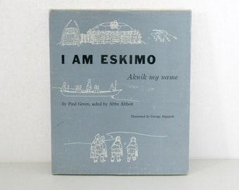 I Am Eskimo Aknik My Name by Paul Green Book, HC DJ, 1959 1st Edition, Alaska Northwest Publishing