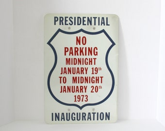Vintage 1973 Richard Nixon Presidential Inauguration No Parking Metal Sign