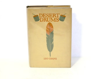 Desert Drums by Leo Crane, Vintage 1928 1st Edition HB Book w/ Dust Jacket, Pueblo Indian of New Mexico 1540 - 1928
