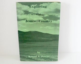 Exploring The Jemez Country Book by Roland A. Pettitt, Signed, 1975 1st Ed, First Edition, New Mexico, Pajarito Publications