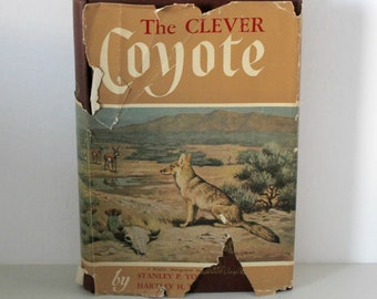The Clever Coyote Book, HC with DJ, Stanley P Young and Hartley Jackson, Stackpole 1951 Wildlife History, Races, Habits, Status, Control