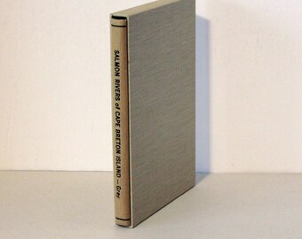Salmon Rivers of Cape Breton Island Book by James T. Grey Jr. 1984 Signed, Nova Scotia, Atlantic Salmon Fishing, Slipcase Included
