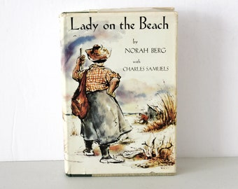 Lady On The Beach by Norah Berg Book, HC with DJ, Signed and Enscribed 1953, Charles Samuels Co-Author