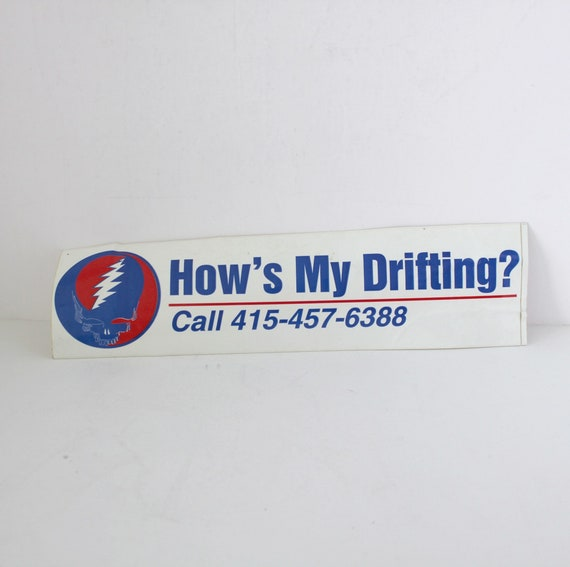 Vintage Grateful Dead How's My Drifting Bumper Sticker 1980s w/ West Coast Hotline Number