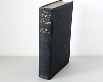 The Revolt of the Actors Hard Cover Book by Alfred Harding 1929 1st Edition