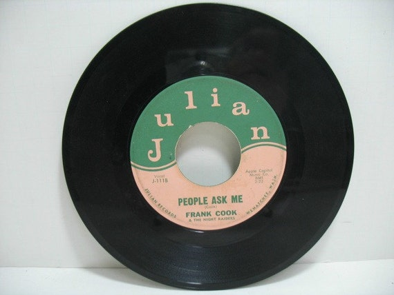 Frank Cook & the Night Raiders 45rpm on Julian, Just Wishing b/w People Ask Me NW Country Vinyl 45 Record