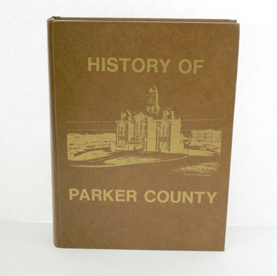 Vintage History of Parker County Texas 1980 HB Book   Historical Photos   Family Pictures, Stories