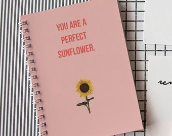 You Are A Perfect Sunflower - Lined - Parks and Recreation inspired Journal/notebook