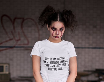 Addams Family Inspired Halloween T shirts - This is my costume. I'm a homicidal maniac. They look just like everyone else.- Unisex T shirt