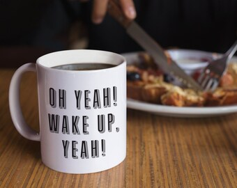 Jersey Shore inspired Ceramic Mug - Oh Yeah! Wake up, Yeah! - Wake up with Pauly D