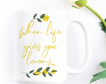 The Real Housewives of Orange County Inspired - When Life Gives You Lemons ... Put 9 in a Bowl - Shannon - RHOC - Coffee mug - 2 sided