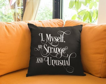 I, myself, am strange and unusual - Beetlejuice inspired Throw Pillow