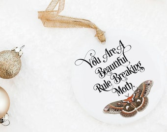 Parks and Rec inspired  Christmas Tree Ornament - You are a beautiful rule breaking moth