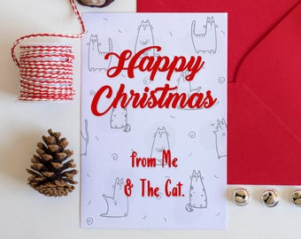 Holiday Card - Happy Christmas or Happy Holidays from me and the cat.