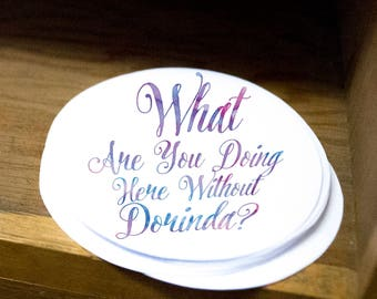 """What are you doing here without Dorinda? RHONY -  2"""" Stickers - Glossy - Singles or by Sheet (12)"""