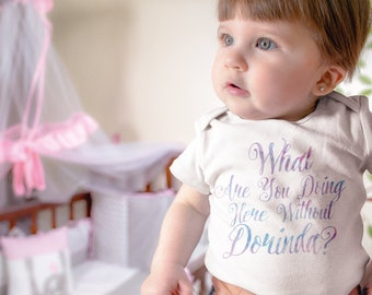 New York Housewives inspired Baby Onesie - What are you doing here without Dorinda?