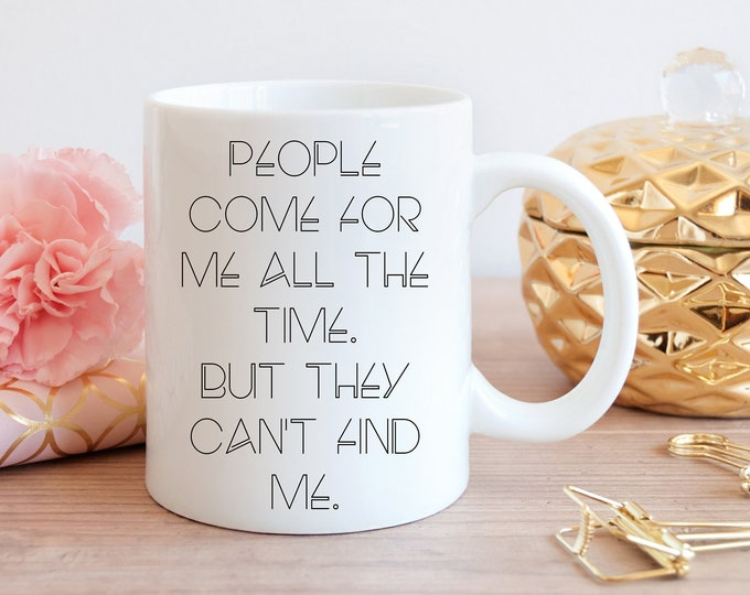 Featured listing image: Real Housewives of Potomac inspired - People Come For Me All The Time But They Can't Find Me - Coffee mug
