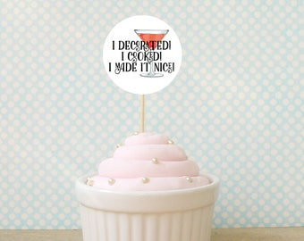 I Made It Nice cupcake topper, Printable Instant Download, Digital, Party Decoration, sticker