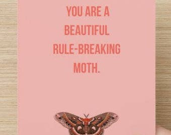 Print At Home  Galentines Card, Printable Card  Instant Download, Funny Card, Compliment Card - You are a beautiful Rule-breaking moth