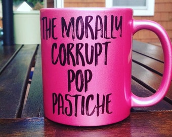 "The morally corrupt ""your name here"" - Custom Mug or tumbler -RHOBH - 11 oz or 15 oz - white, metallic pink and 11 oz Gold! Pop Culture"