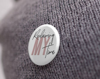 Reclaiming My Time - Maxine Waters - Button - Pinback  - Pin- Glossy