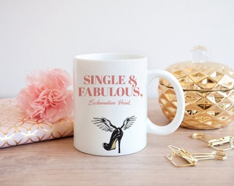 Sex In The City inspired 'Single and Fabulous, Exclamation Point.' Coffee mug or Travel Mug