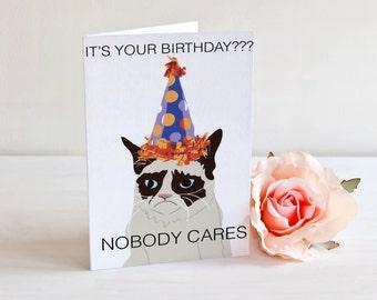 Grumpy Cat  Birthday Card - it's your birthday? - nobody cares - funny - humor - cat lover - birthday card - sarcastic
