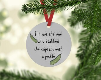 Law and Order SVU inspired  Christmas Tree Ornament - I'm not the one who stabbed the captain with a pickle