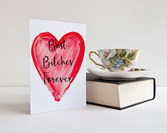 Best Bitches Forever Card - BBF - best friends - friend card Mother's Day Gift