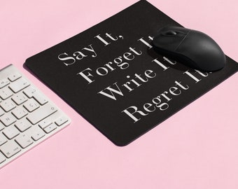 Real Housewives of New York City - Mouse Pad - Say It, Forget it. Write It, Regret It. - Dorinda  - Dorm Room Office Decor Home Office RHONY