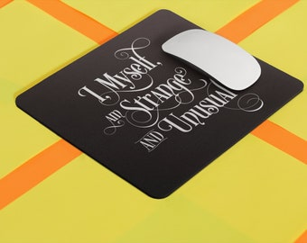 I Myself Am Strange & Unusual - Beetlejuice Inspired Mouse pad - Back to school