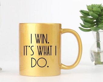 I win. It's what I do. - Suits Inspired Coffee Mug - Available in several Colors