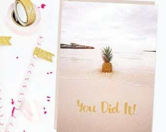 You Did It! - Party Like A Pineapple - Pineapple At The Beach - Graduation Card - Congratulations Card