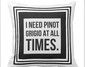 RHONY inspired - I need Pinot Grigio at all times - Outdoor Pillow - Real Housewives of New York