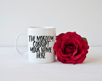 """The Real Housewives of Beverly Hills inspired custom coffee mugs and travel mugs- The morally corrupt """"your name here"""""""