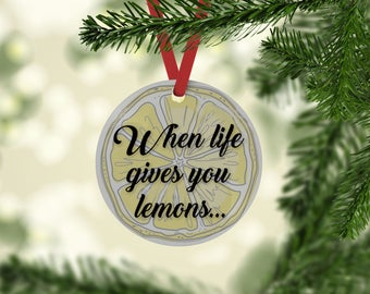Real Housewives of Beverly Hills inspired  Christmas Tree Ornament - 2 Sided- When Life Gives You Lemons... - ...Put 9 in a bowl