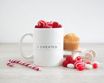 Jersey Shore inspired Ceramic Mug - I cheated.