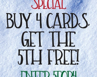 Get 5 Cards for the Price of 4! Enter 5for4 at checkout!