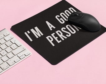 I'm A Good Person.  - Mousepad - Jersey Shore Inspired - Snooki - Back To School - Dorm - Office