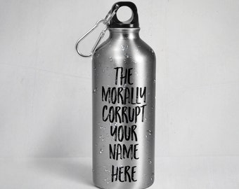 "The Real Housewives of Beverly Hills inspired water bottle - The morally corrupt ""your name here"" Stainless Steel  w/ Straw Top"