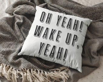 Oh Yeah! Wake Up Yeah! Jersey Shore Pauly D inspired Throw Pillow